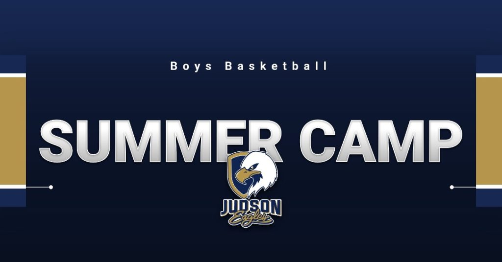 Graphic showing Judson's eagles logo with text saying Boys Basketball Summer Camp.